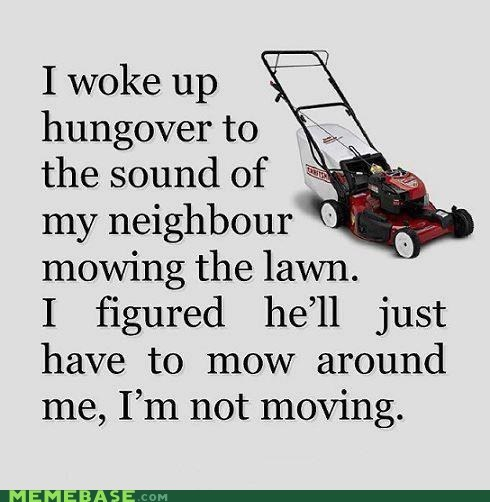 hungover,lawnmower,neighbours,Party,weird kid
