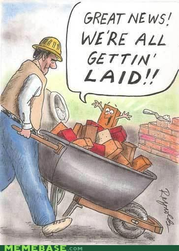 bricklaying,double entendre,double meaning,innuendo,laid,literalism