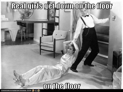 Real Girls Get Down On The Floor On The Floor Historic