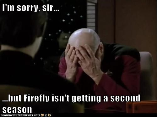 brent spiner Captain Picard data facepalm Firefly not happening patrick stewart Sad second season sorry - 6441618688