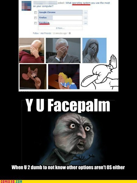 facebook facepalm FAIL operating system the internets Y U No Guy - 6442329600