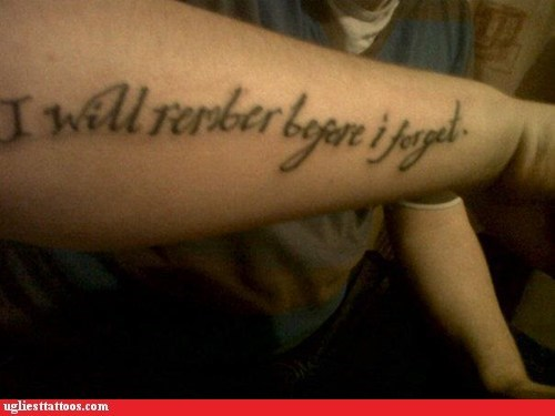 arm tattoos,forget,misspelled tattoos,remember