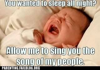 crying baby,g rated,Hall of Fame,Parenting FAILS,sleep,song of my people