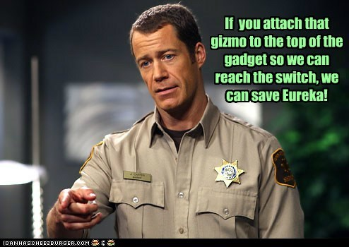 Colin Ferguson,common sense,eureka,gadget,gizmo,science,sheriff jack carter,solution