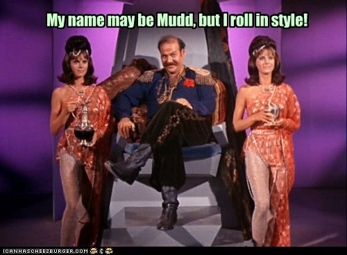 My name may be Mudd, but I roll in style!