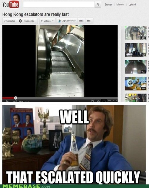 anchorman escalation escalator literal Memes - 6445221888