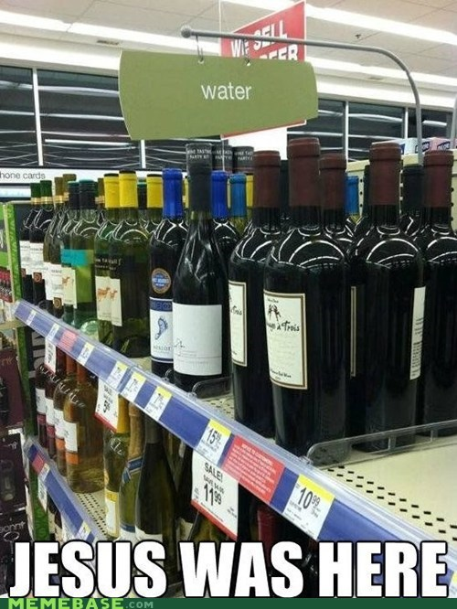jesus,LOL Jesus,store,water,wine