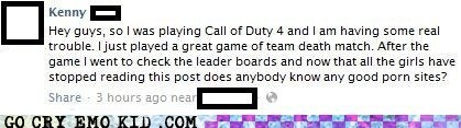 call of duty,facebook,girls,pr0nz,scaring away,weird kid