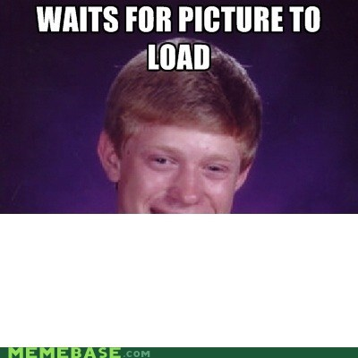 bad luck brian load Memes old joke - 6447143168