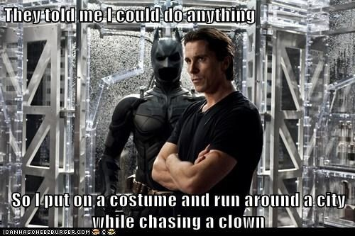 batman christian bale clown costume crazy superhero the dark knight rises the joker they told me I could do a they told me i could do anything
