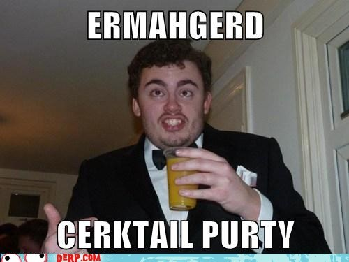 cocktail party,Ermahgerd,martini