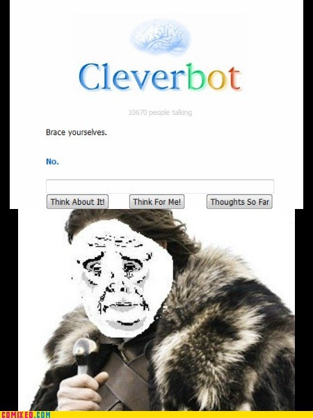 brace yourself clever bot Game of Thrones Okay the internets