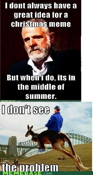 australia,summer,The Most Interes,the most interesting man in the world