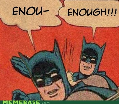 batman,enough,yo,yo dawg