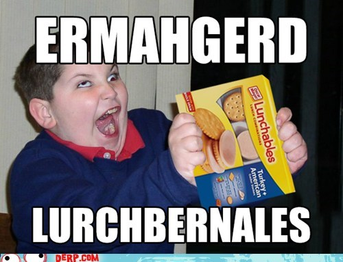 derp,Ermahgerd,food,lunch,lunchables