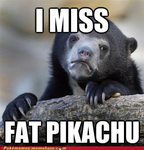 Confession Bear fat pikachu meme Memes pikachu - 6451150848