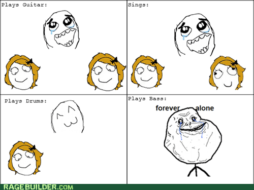bands,bass,forever alone,Music,Rage Comics