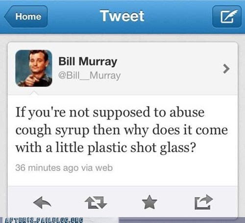 bill murray,cough syrup,shot glass,twitter