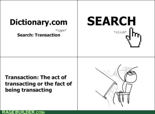 definition,dictionary,Rage Comics,tableflip,transaction