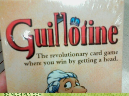 ahead,card game,cards,double meaning,game,guillotine,head,literalism,spacing