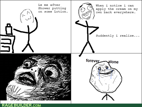 forever alone,lotion,Rage Comics,raisin face