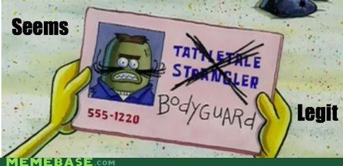bodyguard seems legit SpongeBob SquarePants - 6453629696
