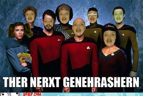 derp,Ermahgerd,Star trek the next genera,Star trek the next generation,TV