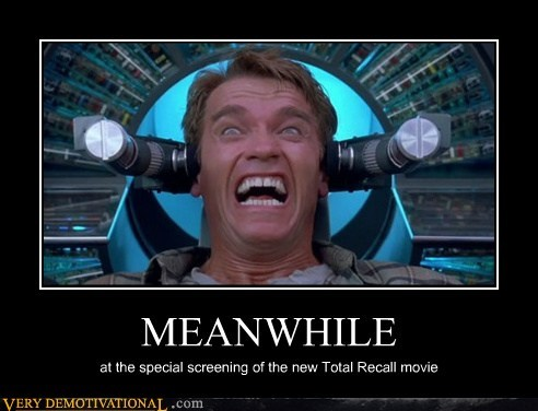 MEANWHILE at the special screening of the new Total Recall movie