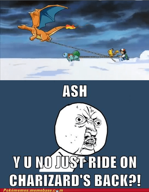anime,ash,charizard,Memes,Y U No Guy