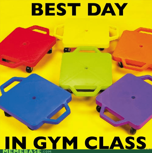 best day,fun,games,gym,Memes