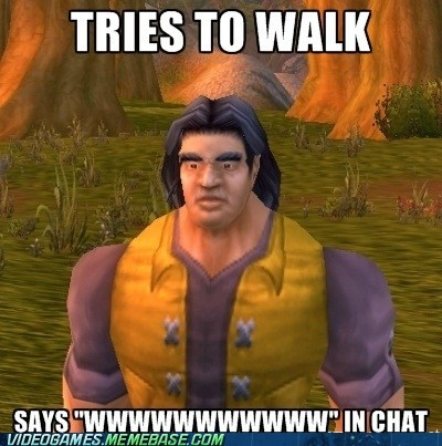 chat meme noob WoW player PC walk world of warcraft WoW wwwww - 6456463872