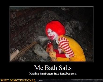 drugs stuff,hilarious,mc bath salts,Ronald McDonald,wtf