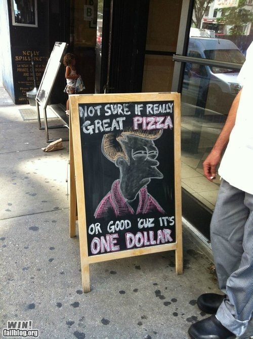 cheap,free,Futurama Fry,not sure if,pizza,restaurant,sign