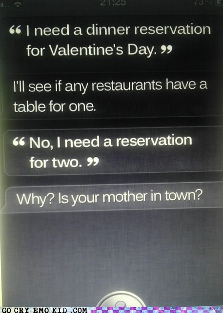 dinner,emolulz,forever alone,iphone,mother,sassy