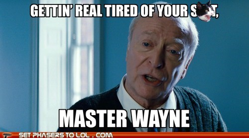 alfred batman bruce wayne michael caine the dark knight rises tired of it - 6459480832