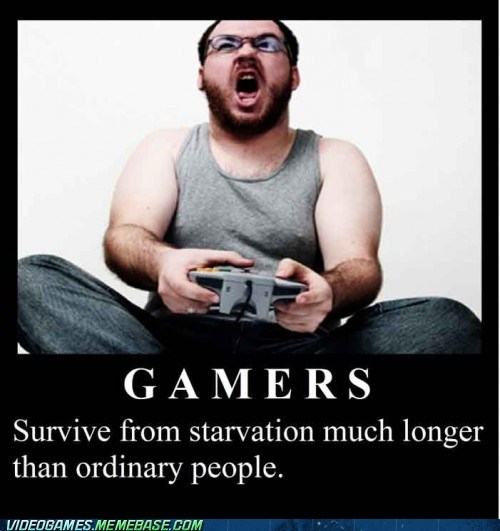 gamers,starvation,the internets,true fax