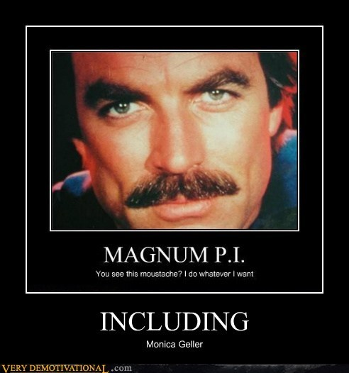 hilarious,magnum pi,monica geller,moustache,tom selleck