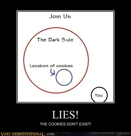 cookies,dark side,hilarious,lies