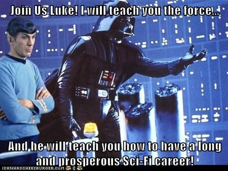Join Us Luke! I will teach you the force... And he will teach you how to have a long and prosperous Sci-Fi career!
