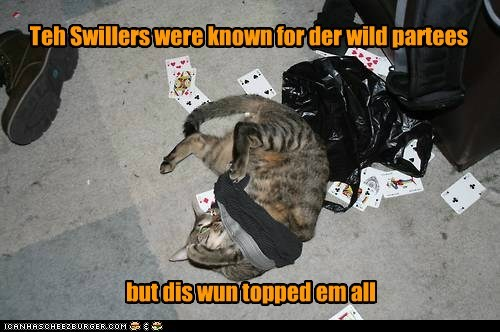 Teh Swillers were known for der wild partees but dis wun topped em all