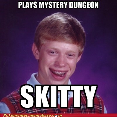 bad luck brian,meme,Memes,mystery dungeon,skitty