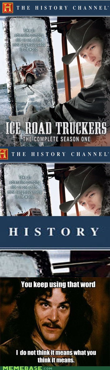 history class,ice road,history channel,reality tv