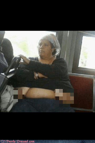 bewbs,bus,lady bits,oh god why,poorly dressed,public transportation