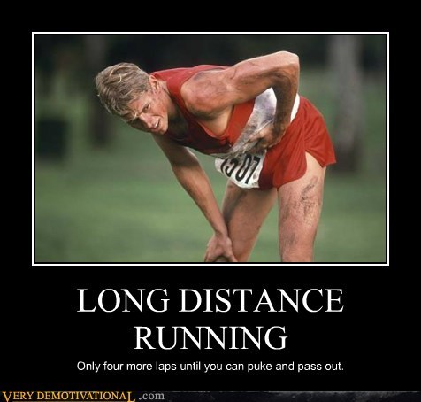 hilarious,long distance running,pass out,puke