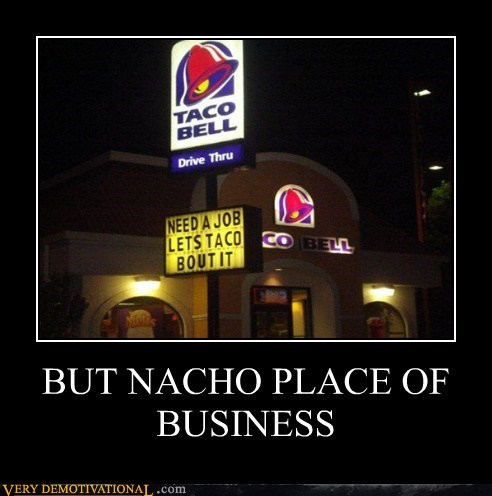 help wanted hilarious job nacho taco taco bell - 6463654144
