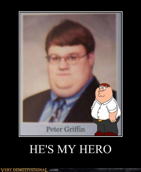 hero hilarious perfect Peter Griffin - 6464343040
