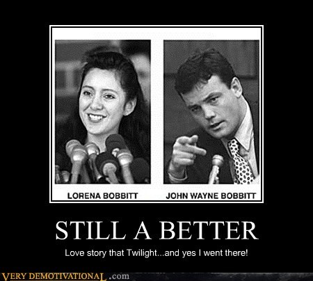 STILL A BETTER Love story that Twilight...and yes I went there!