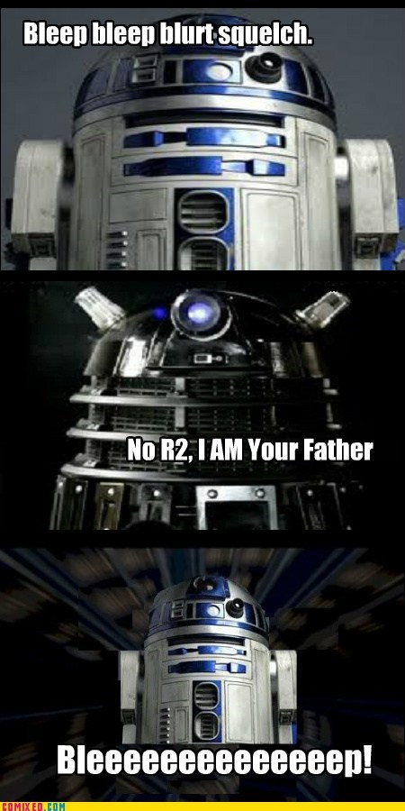 dalek,doctor who,Exterminate,From the Movies,Memes,r2d2,star wars