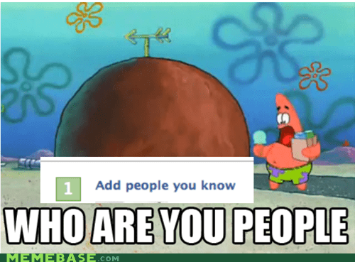 facebook,friends,patrick,who are you people