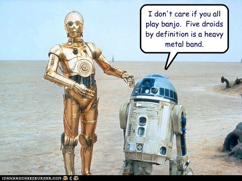 band,banjo,c3p0,definition,droids,heavy metal,r2d2,star wars